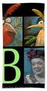Let Me Tell You Bout The Birds And Beach Towel by Tim Nyberg