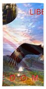 Liberty And Freedom Beach Towel