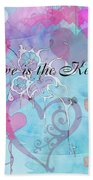 Love Is The Key Beach Towel