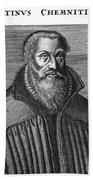Martin Chemnitz (1522-1586) Beach Towel