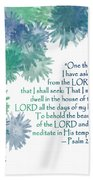One Thing I Have Asked Beach Towel by Christopher Gaston