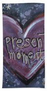 Present Moment Heart Beach Towel