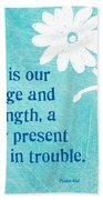 Refuge And Strength Beach Towel by Linda Woods