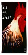 Rise And Shine - Rooster Clucking - Painterly Beach Towel