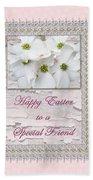 Special Friend Easter Card - Flowering Dogwood Beach Towel