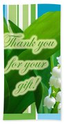 Thank You For The Gift Greeting Card - Lily Of The Valley Beach Towel
