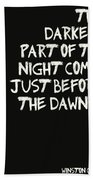 The Darkest Part Of The Night Beach Towel