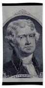 Thomas Jefferson 2 Dollar Bill Portrait Beach Towel