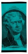 Thomas Jefferson In Turquois Beach Towel by Rob Hans