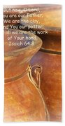 We Are The Clay - You The Potter Beach Towel by Kathy Clark