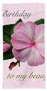 Wife Birthday Greeting Card - Pink Impatiens Blossom Beach Towel