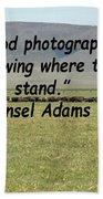 Ansel Adams Quote Beach Towel