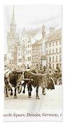 Dresden, Altmarkt Square, Germany, 1903 Beach Towel