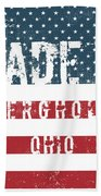 Made In Bergholz, Ohio Beach Towel