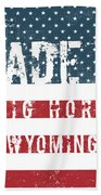 Made In Big Horn, Wyoming Beach Towel