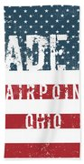 Made In Fairpoint, Ohio Beach Towel