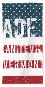Made In Graniteville, Vermont Beach Towel
