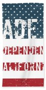 Made In Independence, California Beach Towel