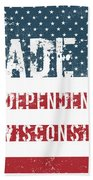 Made In Independence, Wisconsin Beach Towel