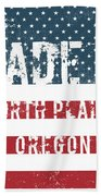 Made In North Plains, Oregon Beach Towel