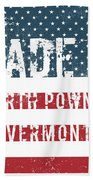 Made In North Pownal, Vermont Beach Towel