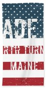 Made In North Turner, Maine Beach Towel