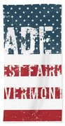 Made In West Fairlee, Vermont Beach Towel
