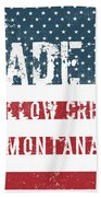Made In Willow Creek, Montana Beach Towel