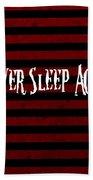 Never Sleep Again Beach Sheet