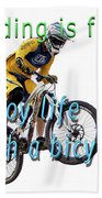 Riding Is Fun. Enjoy Life With A Bicycle  Beach Towel