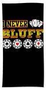 I Never Bluff Poker Player Gambling Gift Beach Sheet