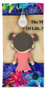 The Meaning Of Life Art Beach Towel