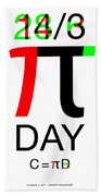 Happy Tau And Pi Day Beach Towel