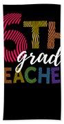 6th Grade Teacher Light For Sixth Grade Teachers Cute Gift Beach Towel