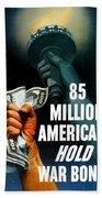 85 Million Americans Hold War Bonds  Beach Towel