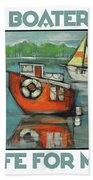 A Boaters Life Poster Beach Towel