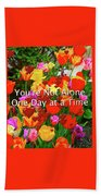 Aa One Day At A Time Beach Towel