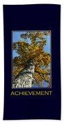 Achievement Inspirational Poster Art Beach Towel
