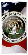 Acquisition Corps - A A C Branch Insignia Over U. S. Flag Beach Towel