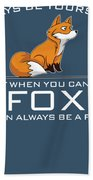 Always Be Yourself Fox White Beach Towel