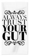 Always Trust Your Gut Beach Sheet
