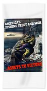 America's Fishing Fleet And Men  Beach Towel by War Is Hell Store