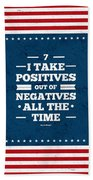 7 Take Positives Out Inspirational Quotes Poster Beach Towel