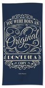 You Were Born An Original Motivational Quotes Poster Beach Towel by Lab No 4