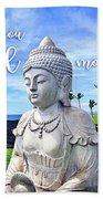 Go Where You Feel Most Alive Hawaiian White Buddha Beach Towel