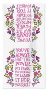 You Have Always Had The Power Beach Towel