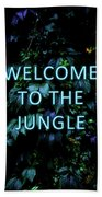 Welcome To The Jungle - Neon Typography Beach Towel