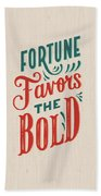 Fortune Favors The Bold Inspirational Quote Design Beach Towel