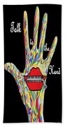 Talk To The Hand Beach Towel by Eloise Schneider