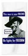 Australian This Man Is Your Friend  Beach Towel